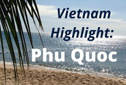 Vietnam Highlight - Phu Quoc